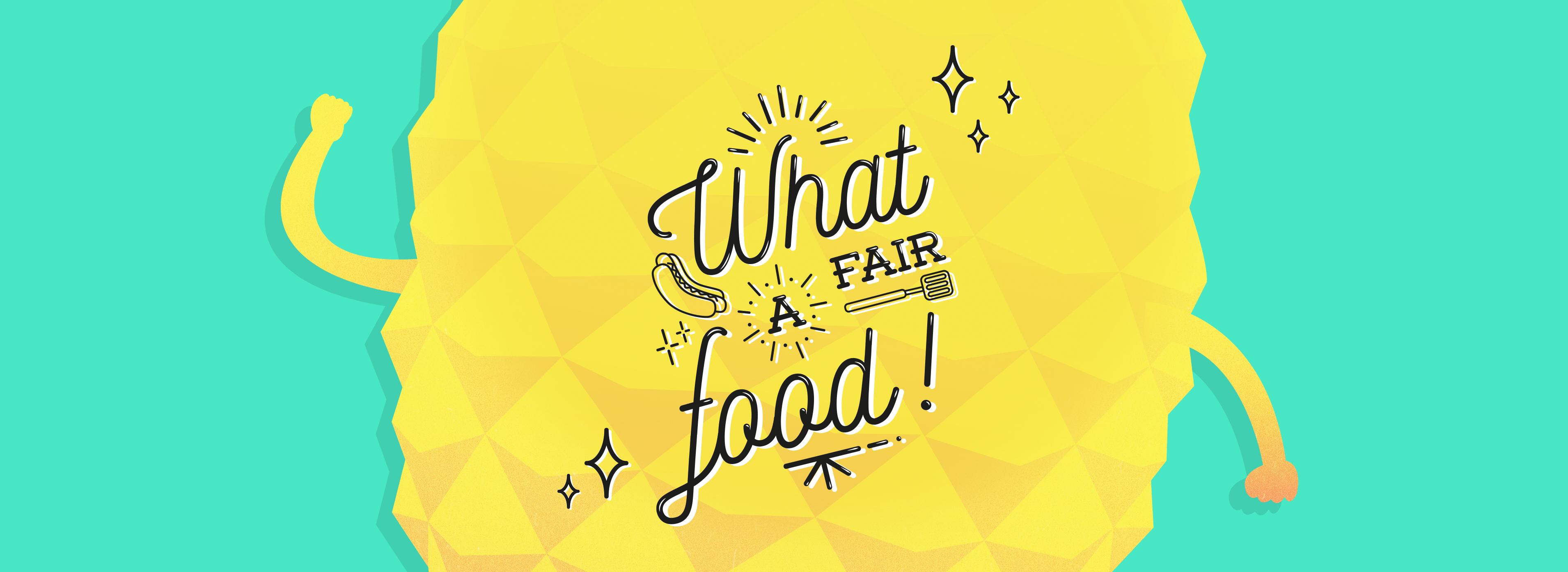 What a Fair Food !